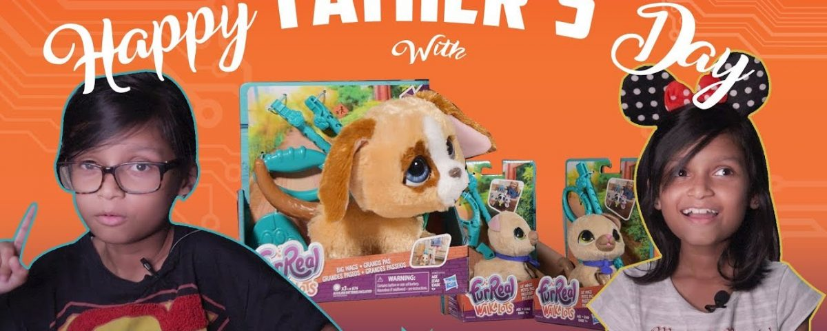 Kyra Celebrates fathers Day with Hasbro FurReal Walkalots Big Wag and Lil Wags
